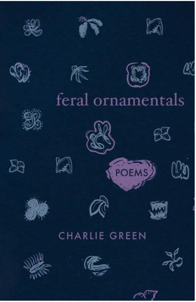 Feral Ornamentals: Poems