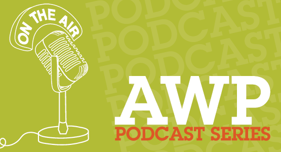 An old-timey microphone and the words AWP Podcast Series
